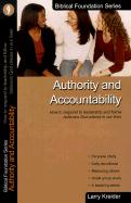 Authority and Accountability: How to Respond to Leadership and Fellow Believers God Places in Our Lives - Kreider, Larry