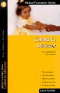 Called to Minister: Every Christian's Call to Serve - Kreider, Larry