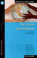 The Great Commission: Our Purpose for Living on This Planet - Kreider, Larry