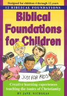 Biblical Foundations for Children: 12 Biblical Foundations - Nicholas, Jane