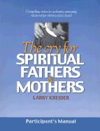 The Cry for Spiritual Fathers & Mothers - Kreider, Larry