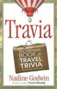 Travia: The Ultimate Book of Travel Trivia - Godwin, Nadine