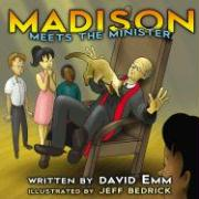 Madison Meets the Minister - Emm, David; Bedrick, Jeff