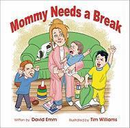 Mommy Needs a Break - Emm, David