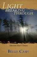 Light Breaking Through: Trusting God's Timing - Cash, Billie