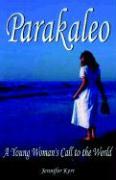 Parakaleo: A Young Woman's Call to the World - Kerr, Jennifer