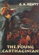 The Young Carthaginian - Henty, G. A.