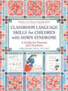 Classroom Language Skills for Children with Down Syndrome: A Guide for Parents and Teachers - Kumin, Libby