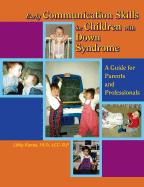 Early Communication Skills for Children with Down Syndrome: A Guide for Parents and Professionals - Kumin, Libby