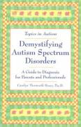 Demystifying Autism Spectrum Disorders: A Guide to Diagnosis for Parents and Professionals - Bruey, Carolyn Thorwarth