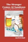 The Stranger Comes at Sundown: Living & Dying with Parkinson's Disease - Awalt, Jane Kriete