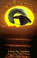 When Raven Cries - Kadashan; Admans, Bertrand J.