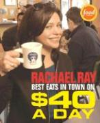 $40 a Day: Best Eats in Town - Ray, Rachael