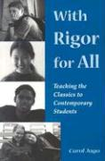 With Rigor for All: Teaching the Classics to Contemporary Students - Jago, Carol