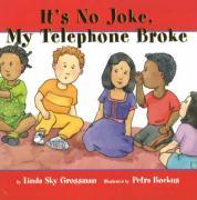 Its No Joke My Telephone Broke - Grossman, Linda Sky; Sky Grossman, Linda
