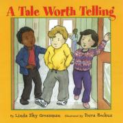 A Tale Worth Telling - Sky Grossman, Linda