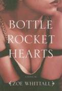 Bottle Rocket Hearts - Whittall, Zoe