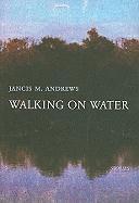Walking on Water - Andrews, Jancis M.