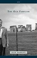 The Old Familiar - Hawley, Alix