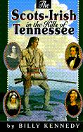 The Scots-Irish in the Hills of Tennessee - Kennedy, Billy