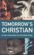 Tomorrow's Christian - Smith, Adrian B