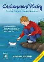 Environment Poetry for Key Stage 2 Literacy Lessons - Frolish, Andrew