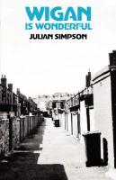 Wigan Is Wonderful - Simpson, Julian