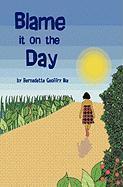 Blame It on the Day - Ike, Bernadette Geoffry