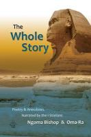 The Whole Story - Poetry & Anecdotes - Bishop, Ngoma; Oma-Ra