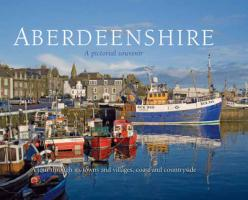 Aberdeenshire: A Pictorial Souvenir - Nutt, Colin
