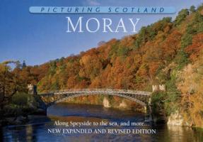 Picturing Scotland: Moray - Nutt, Colin