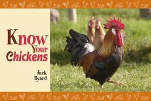 Know Your Chickens - Byard, Jack
