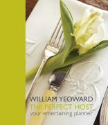 William Yeoward: The Perfect Host: Your Entertaining Planner - Yeoward, William