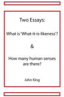 Two Essays: What Is 'What-It-Is-Likeness' & How Many Human Senses Are There? - King, John
