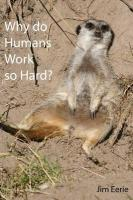 Why Do Humans Work So Hard? - Eerie, Jim