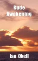 Rude Awakening - Okell, Ian