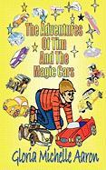 The Adventures of Tim and the Magic Cars - Aaron, Gloria Michelle