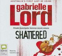 Shattered - Lord, Gabrielle