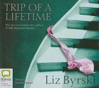 Trip of a Lifetime - Byrski, Liz