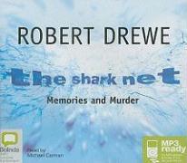 The Shark Net: Memories and Murder - Drewe, Robert