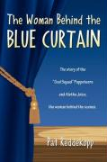 The Woman Behind the Blue Curtain - Reddekopp, Pat
