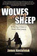 Wolves Among Sheep - Kostelniuk, James