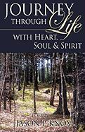 Journey Through Life with Heart, Soul & Spirit - Knox, Jason