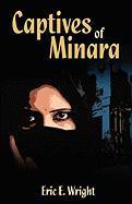 Captives of Minara - Wright, Eric E.