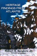 Heritage Findings from Atlantis - Sanders, Robert S. , Jr.