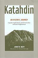 Katahdin: Legends, Exploration, and Preservation of Maine's Highest Peak - Neff, John W.