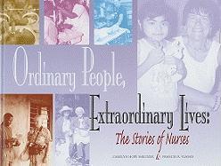 Ordinary People, Extraordinary Lives: The Stories of Nurses