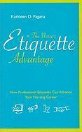 The Nurse's Etiquette Advantage: How Professional Etiquette Can Advance Your Nursing Career - Pagana, Kathleen Deska