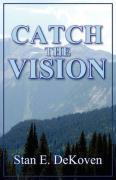 Catch the Vision - Dekoven, Stan