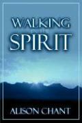 Walking in the Spirit - Chant, Alison